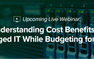 Webinar: Understanding Cost Benefits of Managed IT While Budgeting for 2020